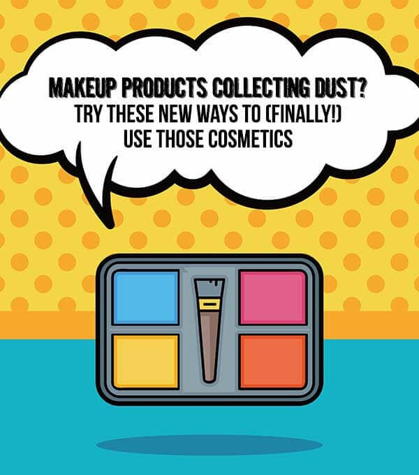 Makeup products collecting dust? Try these new ways to (finally!) use those cosmetics